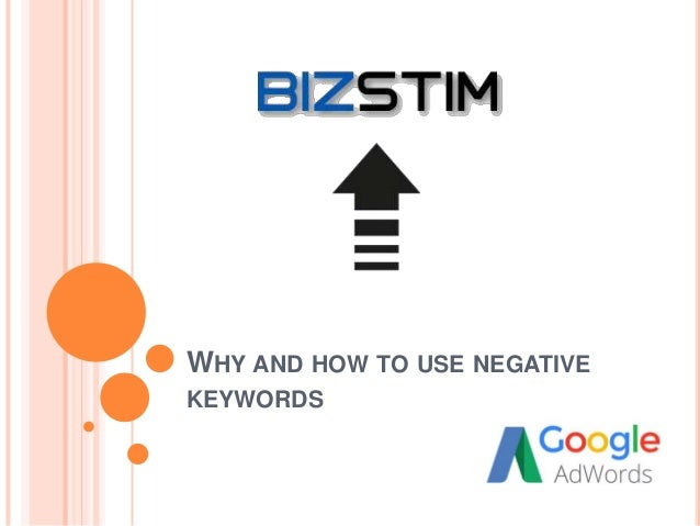 WHY AND HOW TO USE NEGATIVE KEYWORDS