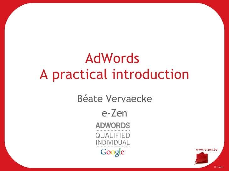 AdWords  A practical introduction Béate Vervaecke e-Zen