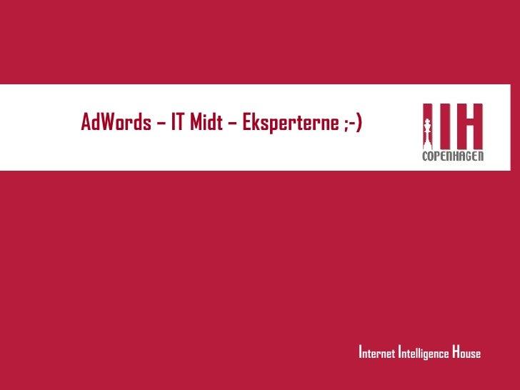 AdWords – IT Midt – Eksperterne ;-)