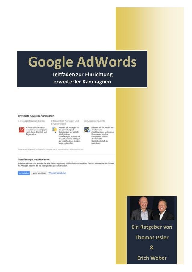 Google AdWordsLeitfaden zur Einrichtungerweiterter KampagnenEin Ratgeber vonThomas Issler&Erich Weber