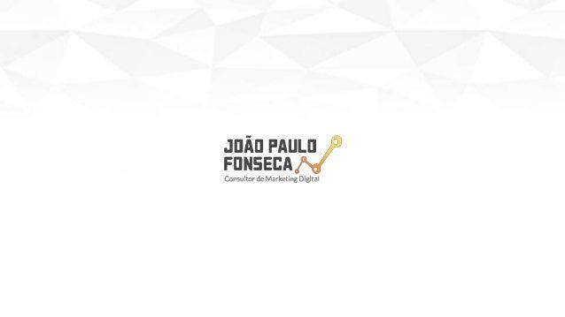 João Paulo Fonseca - Publicitário - Newton Paiva (2004 / 2007) - Pós-graduado em em Marketing Digital - UNIBH (2010 / 2011...