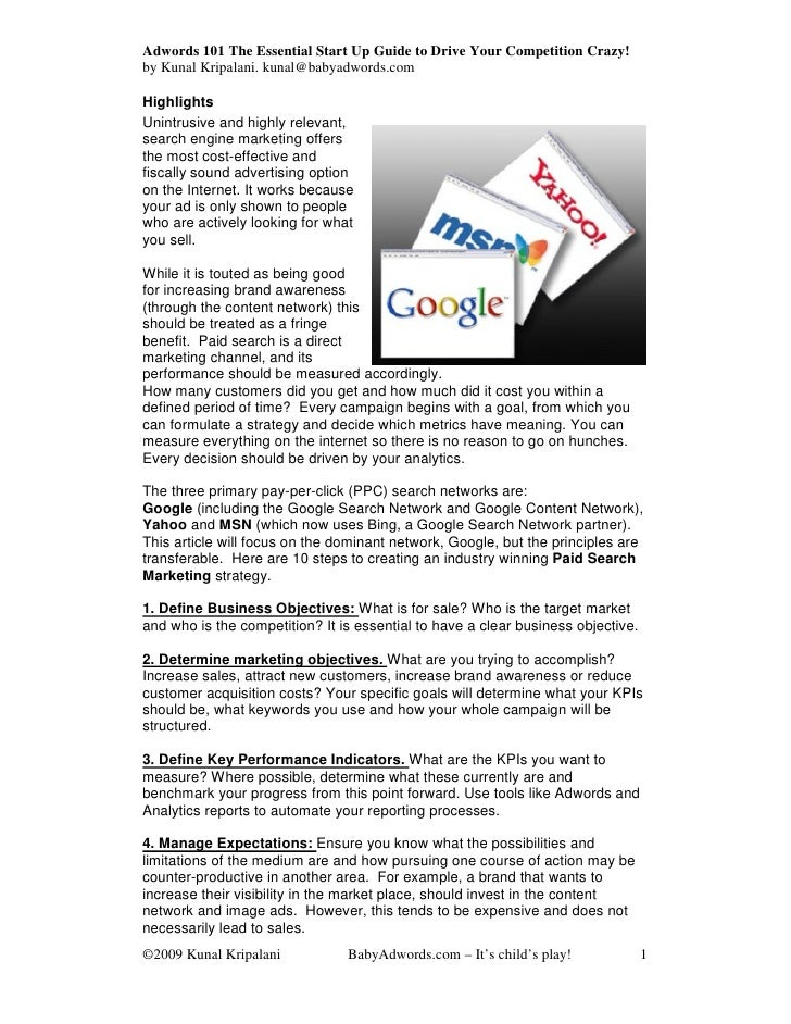 Adwords 101 The Essential Start Up Guide to Drive Your Competition Crazy! by Kunal Kripalani. kunal@babyadwords.com  Highl...