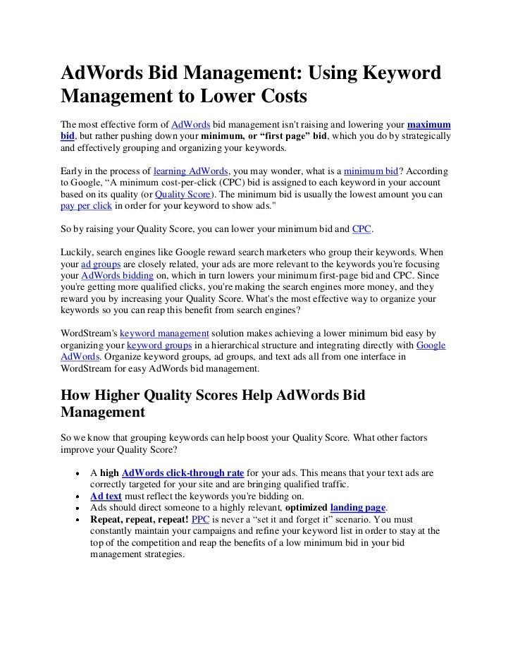 AdWords Bid Management: Using KeywordManagement to Lower CostsThe most effective form of AdWords bid management isnt raisi...