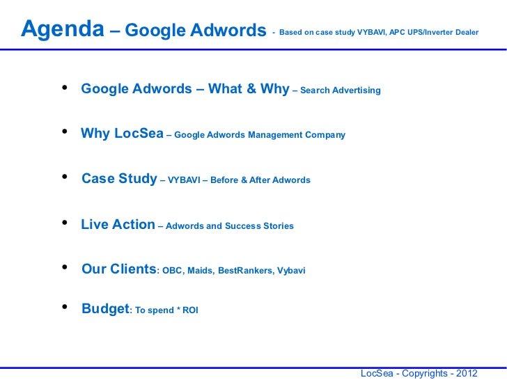 Agenda – Google Adwords                     - Based on case study VYBAVI, APC UPS/Inverter Dealer   ●   Google Adwords – W...