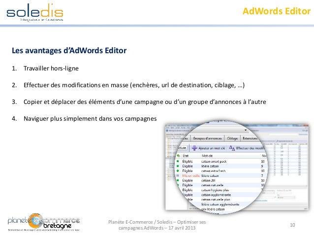 AdWords EditorLes avantages d'AdWords Editor1. Travailler hors-ligne2. Effectuer des modifications en masse (enchères, url...