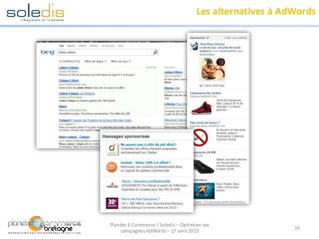 Les alternatives à AdWords14Planète E-Commerce / Soledis – Optimiser sescampagnes AdWords – 17 avril 2013