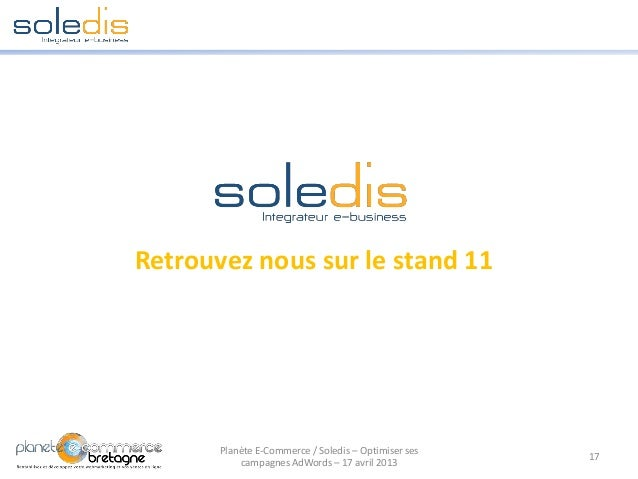 Retrouvez nous sur le stand 1117Planète E-Commerce / Soledis – Optimiser sescampagnes AdWords – 17 avril 2013