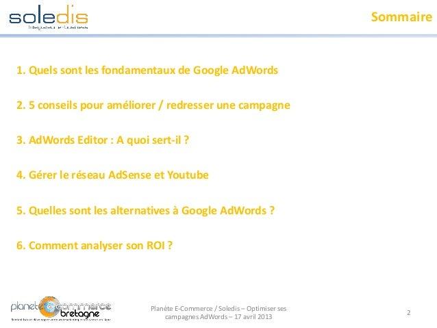 Sommaire1. Quels sont les fondamentaux de Google AdWords2. 5 conseils pour améliorer / redresser une campagne3. AdWords Ed...