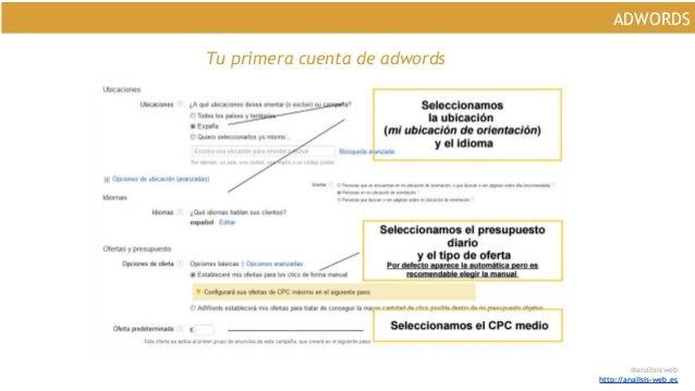 @analisisweb http://analisis-web.es ADWORDS Tu primera cuenta de adwords