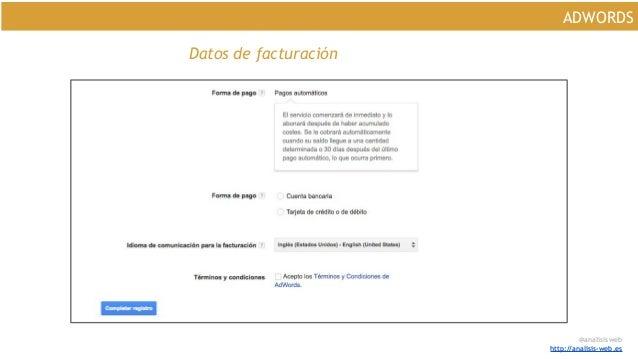 @analisisweb http://analisis-web.es ADWORDS Datos de facturación