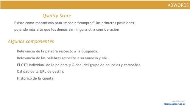 """@analisisweb http://analisis-web.es ADWORDS Quality Score Existe como mecanismo para impedir """"comprar"""" las primeras posici..."""