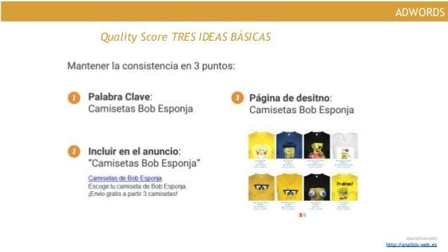 @analisisweb http://analisis-web.es ADWORDS Quality Score TRES IDEAS BÁSICAS