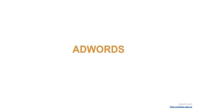 ADWORDS @analisisweb http://analisis-web.es