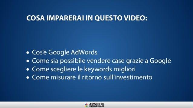 Come Vendere case su Google con AdWords [Marketing Immobiliare] Slide 3
