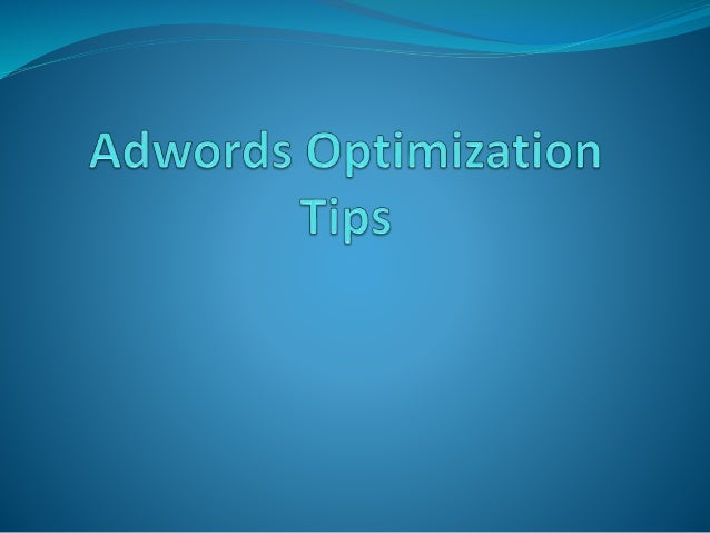 Some Advanced Adwords Optimization Tips Adwords is one of the best online advertising platform where you can expect to get...