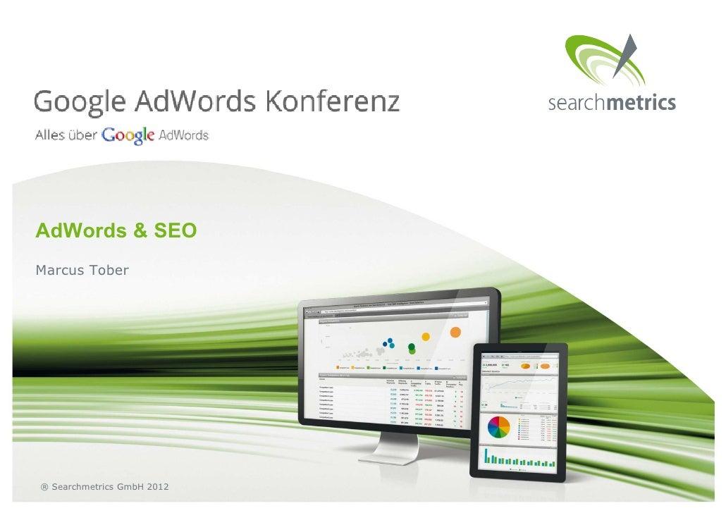 AdWords & SEOMarcus Tober® Searchmetrics GmbH 2012