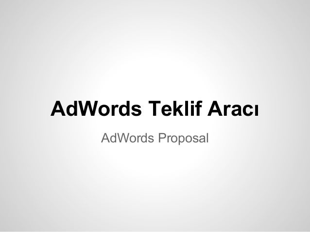 AdWords Teklif Aracı    AdWords Proposal