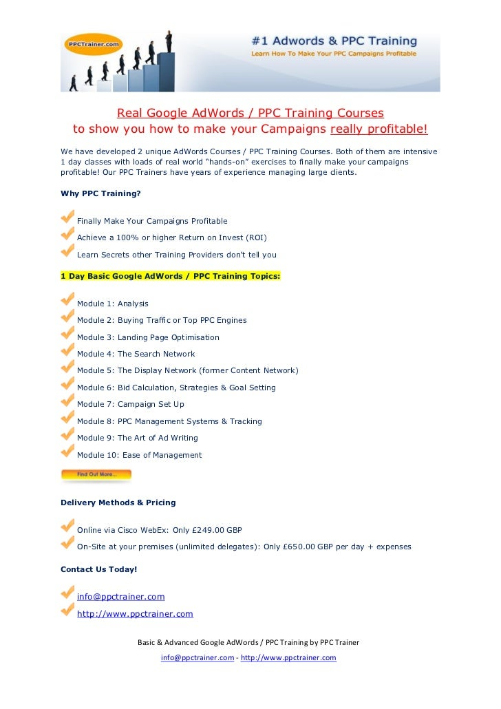 Real Google AdWords / PPC Training Courses   to show you how to make your Campaigns really profitable!We have developed 2 ...
