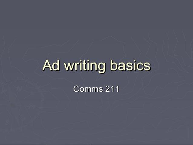Ad writing basics Comms 211