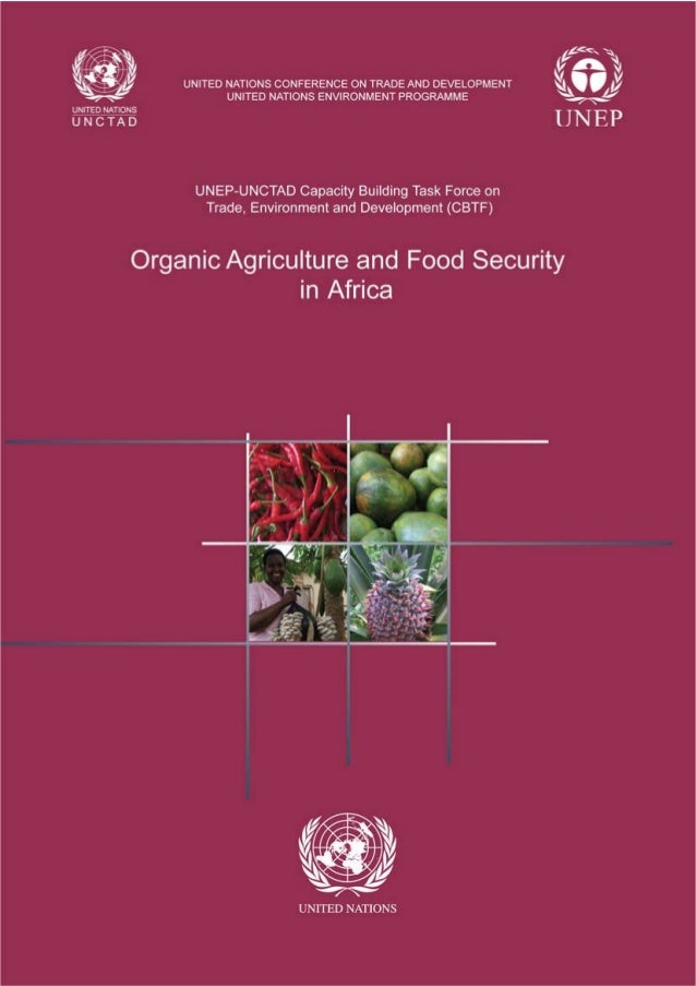 i United Nations Conference on Trade and Development United Nations Environment Programme Organic Agriculture and Food Sec...