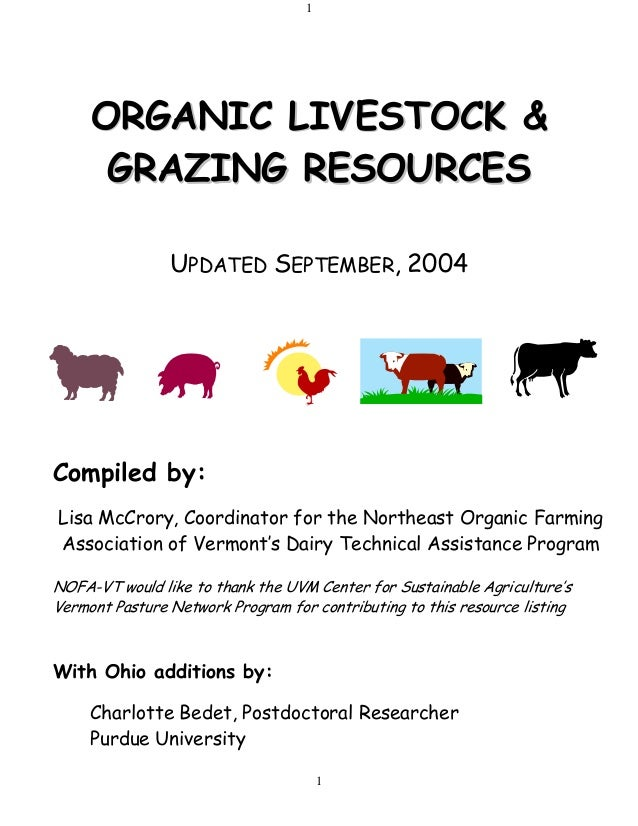 1 1 OORRGGAANNIICC LLIIVVEESSTTOOCCKK && GGRRAAZZIINNGG RREESSOOUURRCCEESS UPDATED SEPTEMBER, 2004 Compiled by: Lisa McCro...
