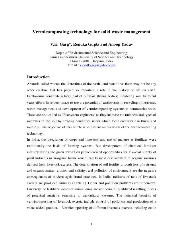 1 Vermicomposting technology for solid waste management V.K. Garg*, Renuka Gupta and Anoop Yadav Deptt. of Environmental S...
