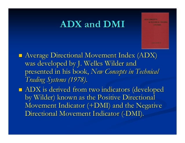 Material For This Lecture is based on ADXcellence—Power Trend Strategies Available: www.stockmarketstore.com
