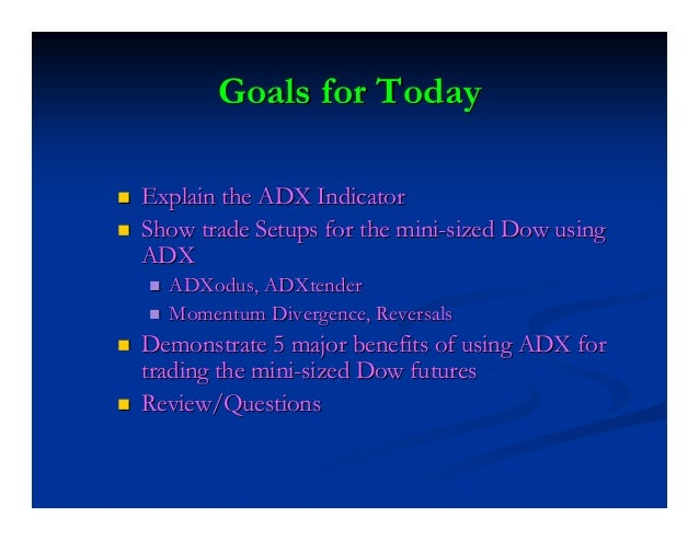 What is ADX?What is ADX? (with DMI)(with DMI) ADX is an indicator that measuresADX is an indicator that measures trend str...