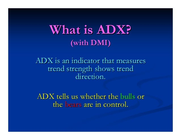 Benefits of Using ADXBenefits of Using ADX Free indicator, no system to buyFree indicator, no system to buy Quantifies tre...