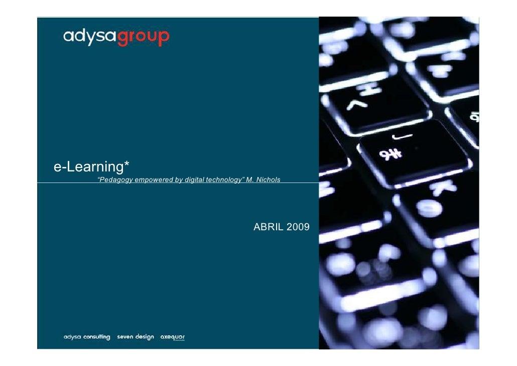 "e-Learning*       ""Pedagogy empowered by digital technology"" M. Nichols                                                   ..."