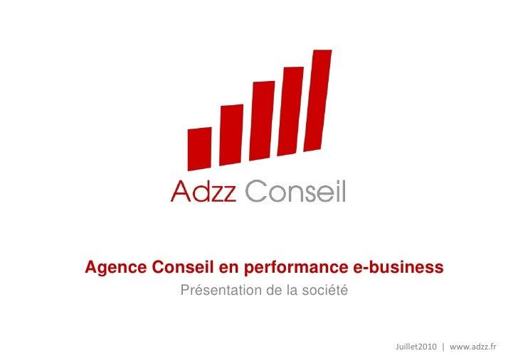 Agence Conseil en performance e-business<br />Présentation de la société<br />