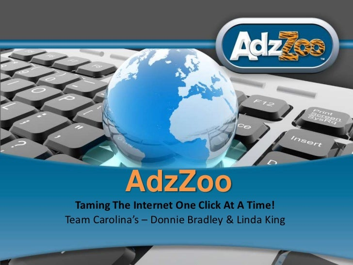 1<br /> AdzZoo<br />Taming The Internet One Click At A Time!<br />Team Carolina's – Donnie Bradley & Linda King<br />