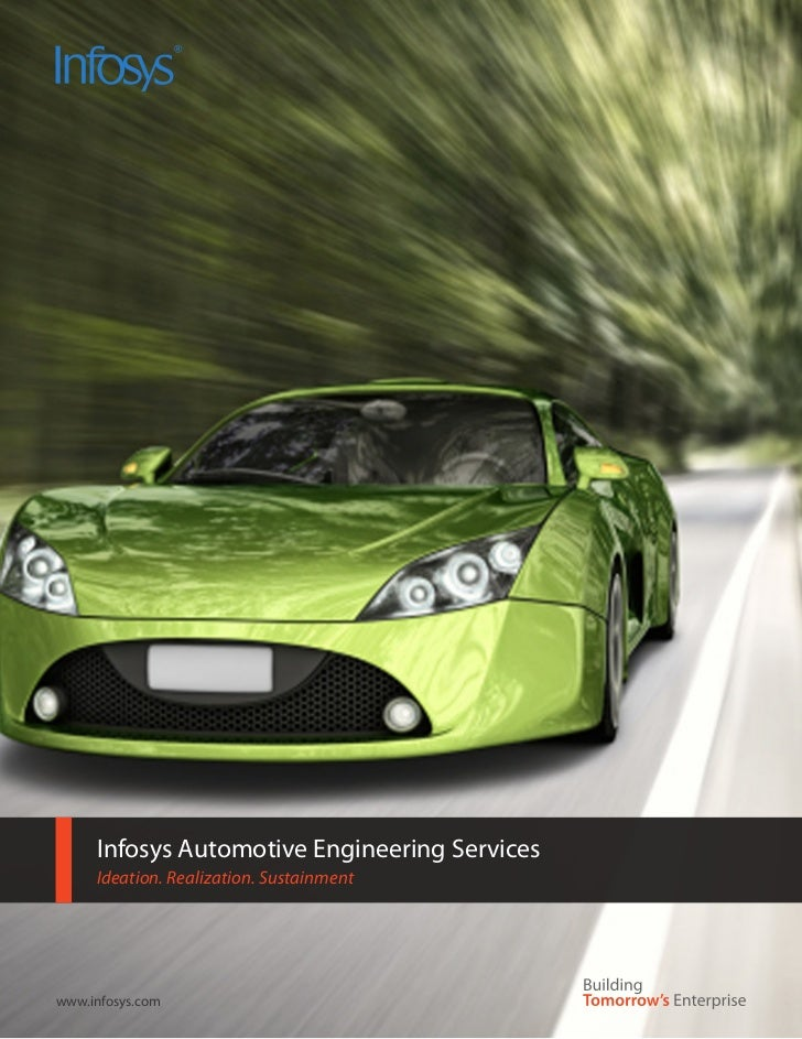 Infosys Automotive Engineering Services     Ideation. Realization. Sustainmentwww.infosys.com