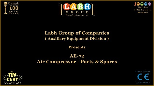 Labh Group of Companies   ( Auxiliary Equipment Division )              Presents            AE-72Air Compressor - Parts & ...