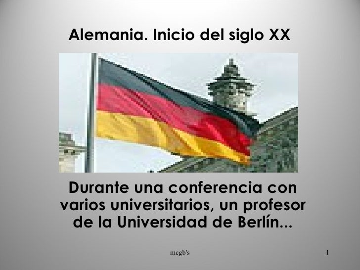 Durante una conferencia con varios universitarios, un profesor de la Universidad de Berlín... Alemania. Inicio del siglo X...