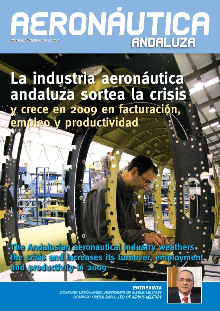 Número 15 > Abril-Junio 2010 > 3 euros     La industria aeronáutica andaluza sortea la crisis y crece en 2009 en facturaci...