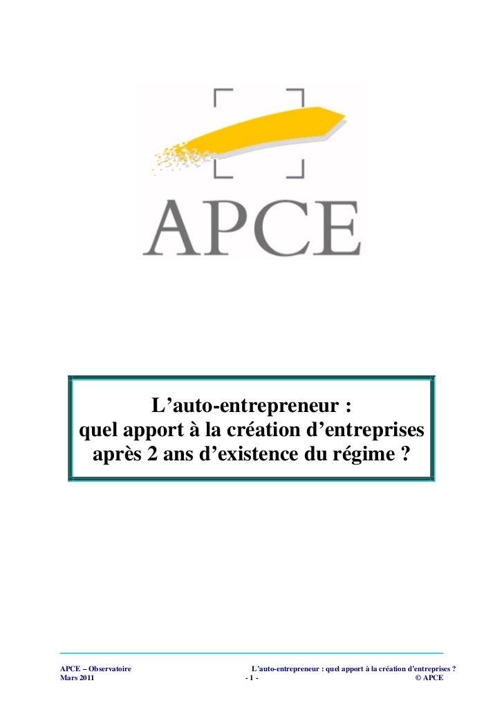 L'auto-entrepreneur :     quel apport à la création d'entreprises      après 2 ans d'existence du régime ?APCE – Observato...