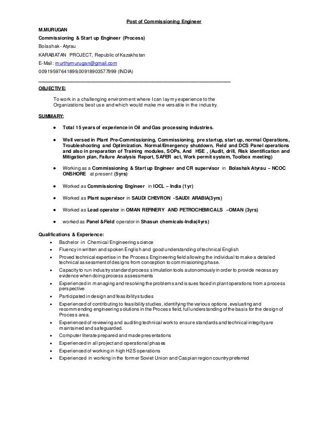Post of Commissioning Engineer M.MURUGAN Commissioning & Start up Engineer (Process) Bolashak - Atyrau KARABATAN PROJECT, ...
