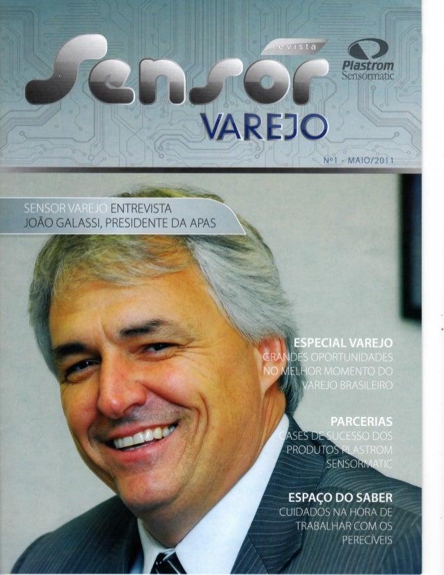 VARE ENTREVISTA JOAO GALASSI, PRESIDENTE DA APAS Sensomatie N°1 - MAIO/2011 ESPECIAL VAREJO CANOES OPORTUN DADES JO MELHOR...