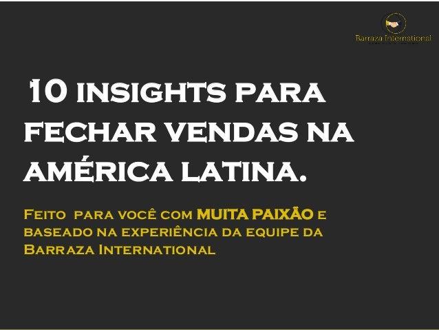 La información contenida es exclusivamente empresarial. Todos los derechos reservados a Barraza International. 10 insights...