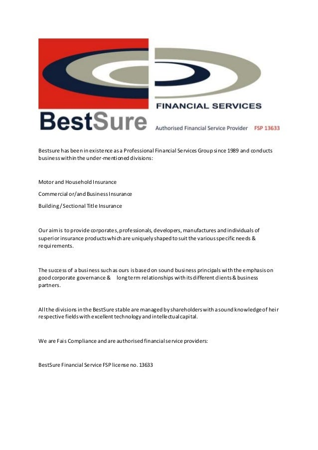 Bestsure hasbeeninexistence asa Professional Financial ServicesGroupsince 1989 and conducts businesswithinthe under-mentio...