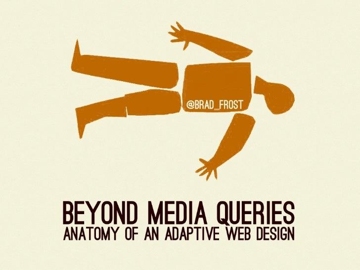 Beyond Media Queries: ...