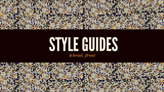 STYLE GUIDES@brad_frost