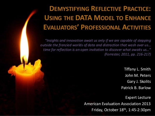 """DEMYSTIFYING REFLECTIVE PRACTICE: USING THE DATA MODEL TO ENHANCE EVALUATORS' PROFESSIONAL ACTIVITIES """"Insights and innova..."""