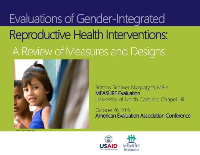 Evaluations of Gender-Integrated Reproductive Health Interventions: A Review of Measures and Designs Brittany Schriver Isk...