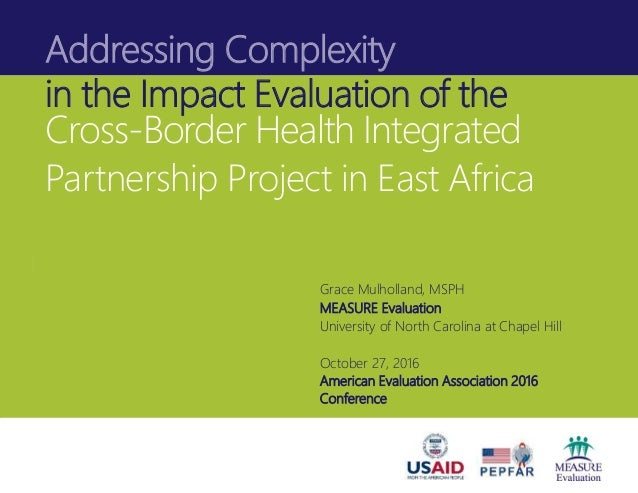 Addressing Complexity in the Impact Evaluation of the Cross-Border Health Integrated Partnership Project in East Africa Gr...