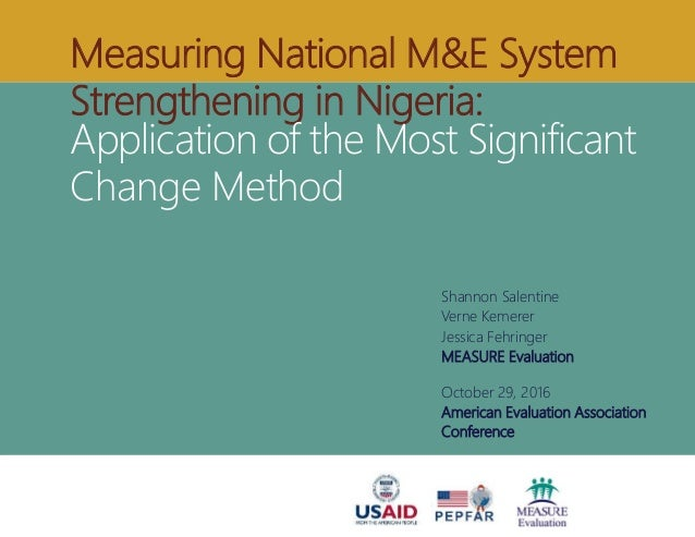 Measuring National M&E System Strengthening in Nigeria: Application of the Most Significant Change Method Shannon Salentin...