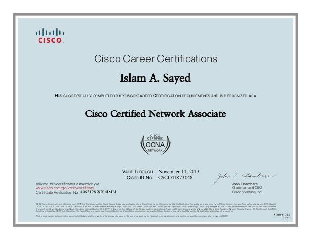 John Chambers Chairman and CEO Cisco Systems, Inc. Cisco Career Certifications Validate this certificate's authenticity at...