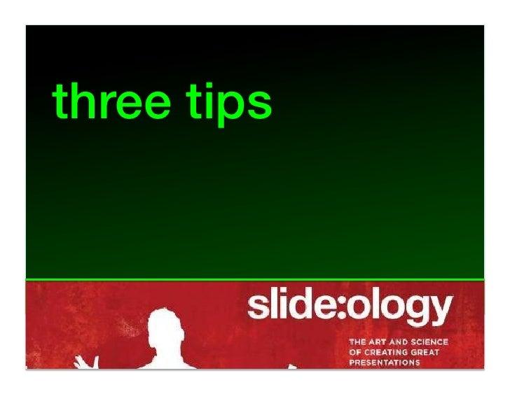three tips!