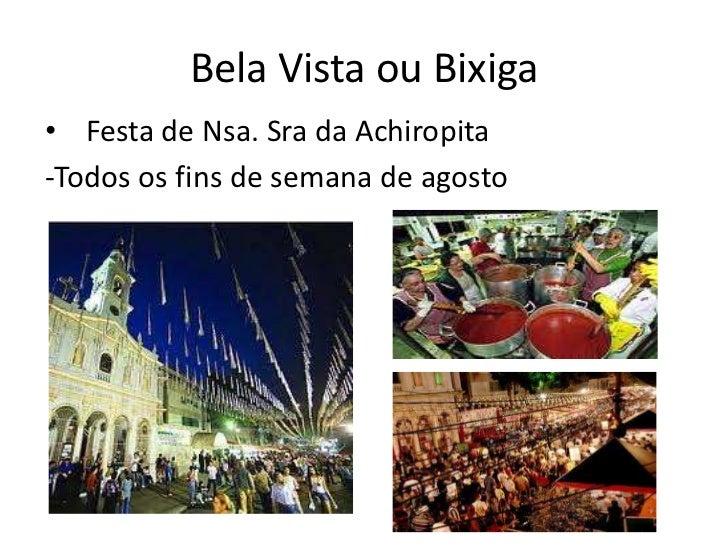 Bela Vista ou Bixiga• Festa de Nsa. Sra da Achiropita-Todos os fins de semana de agosto